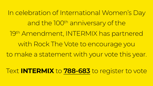 Text INTERMIX to 788-683 to register to vote